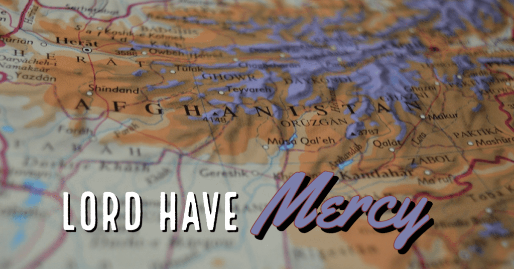 Mercy on the People of Afghanistan